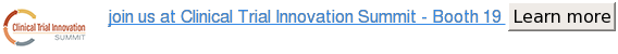 join us at Clinical Trial Innovation Summit - Booth 19 Learn more