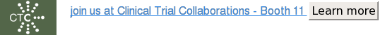 join us at Clinical Trial Collaborations - Booth 11 Learn more