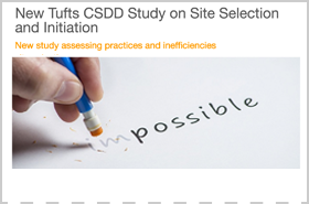 New Tufts CSDD Study on Site Selection and Initiation