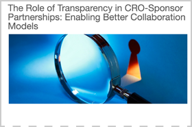 The Role of Transparency in CRO-Sponsor Partnerships: Enabling Better Collaboration Models