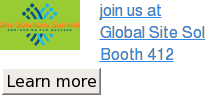 join us at Global Site Solutions Summit Booth 412 Learn more