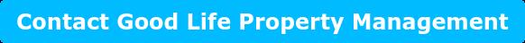 Contact Good Life Property Management