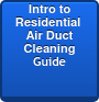 Introduction to Residential  Air Duct Cleaning  Guide