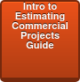 Introduction to Estimating Commercial  Projects  Guide