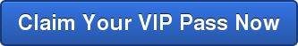 Claim Your VIP Pass Now