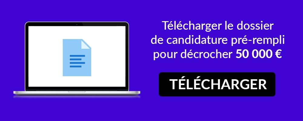Télécharger le dossier de candidature pré-rempli pour décrocher 50 000 €