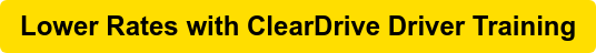 Lower Rates with ClearDrive Driver Training