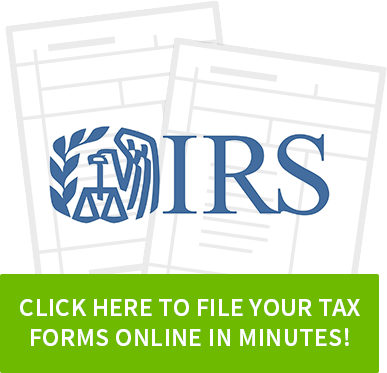 Click here to file your tax forms online in minutes