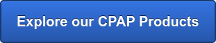 Explore our CPAP Products