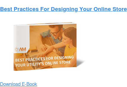 Best Practices For Designing Your Utility's Online Store Download eBook