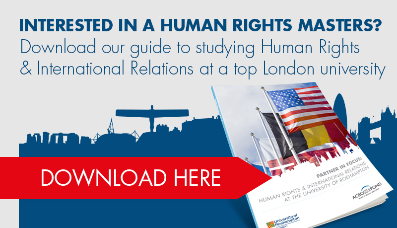 Download our guide to studying Human Rights & International Relations at a top London university