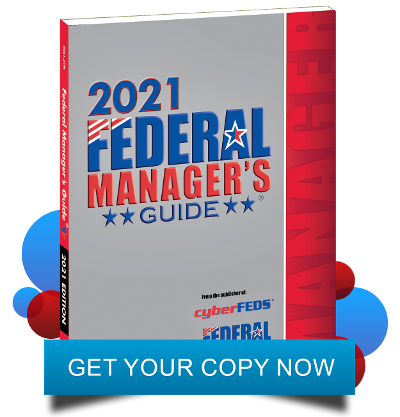 2021 Federal Manager's Guide | GET YOUR COPY NOW