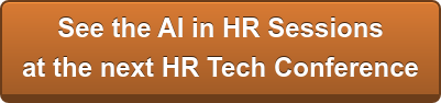 See the AI in HR Sessions  at HR Tech 2020