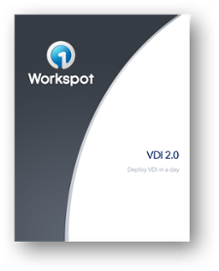 Deploy Workspot On-Premises VDI 2.0 in a Day!