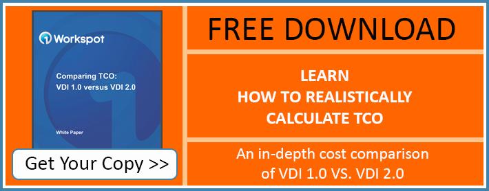 Comparing TCO: VDI 1.0 versus VDI 2.0