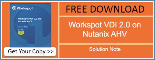 Workspot on Nutanix AHV
