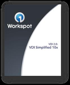 Workspot Simplifies VDI 10X