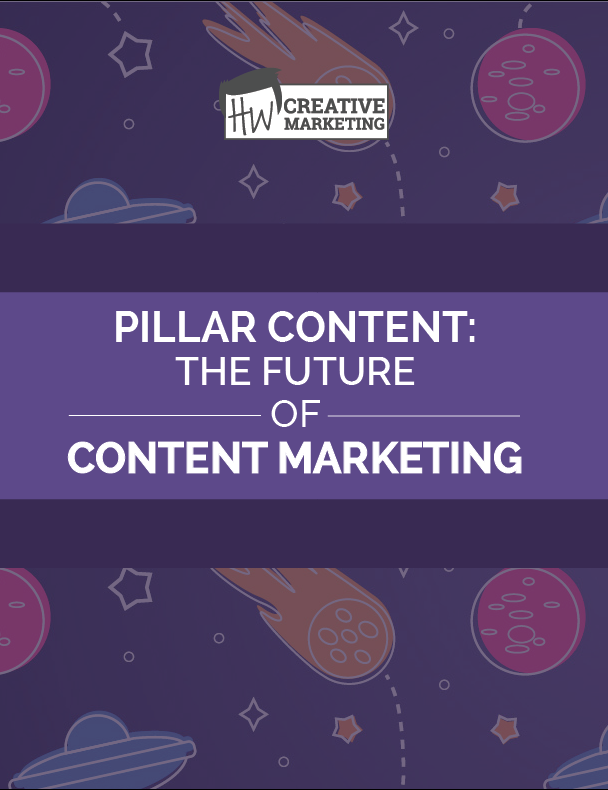 Pillar Content: The Future of Content Marketing
