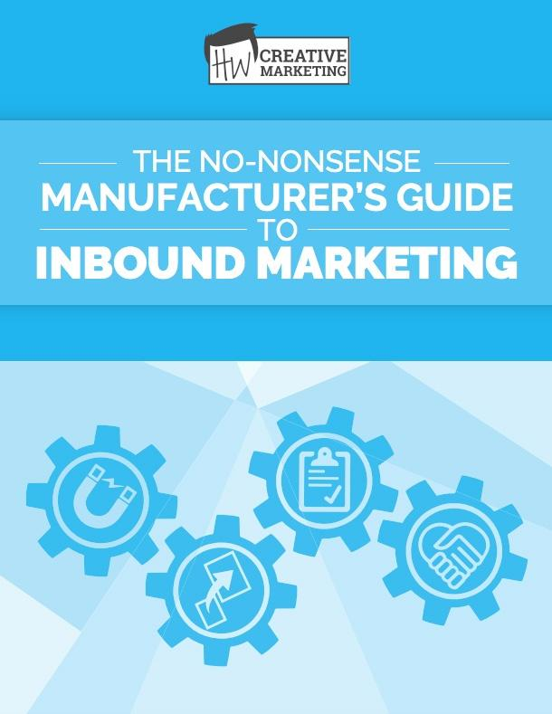 The No-Nonsense Manufacturer's Guide to Inbound Marketing
