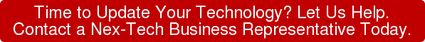 Time to Update Your Technology? Let Us Help. Contact a Nex-Tech Business Representative Today.