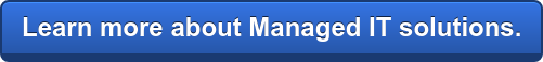 Learn more about Managed IT solutions.