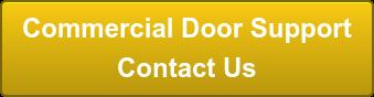 Commercial Door Support Contact Us