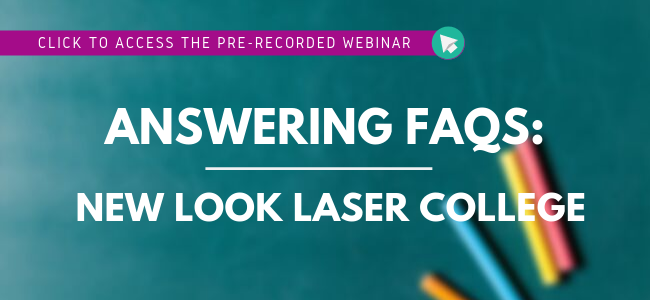 View the Webinar: Answering FAQs About New Look Laser College