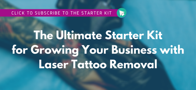 Click to Subscribe - The Ultimate Starter Kit for Growing Your Business with Laser Tattoo Removal