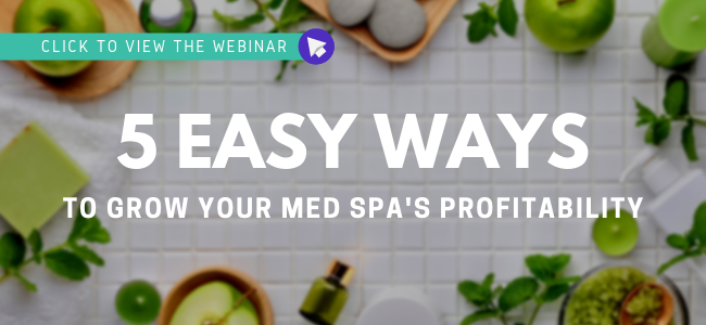 View the Webinar: 5 Easy Ways to Grow your MedSpa's Profitability