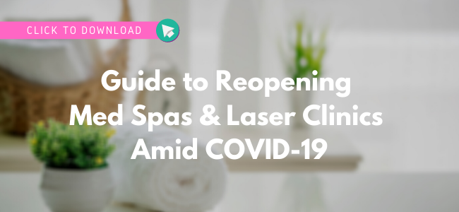 Download Your Guide to Reopening Med Spas and Laser Clinics Amid COVID-19