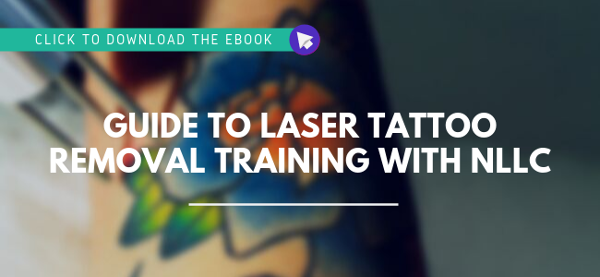 Click to download the ebook - Complete Guide to Laser Tattoo Removal Training with NLLC