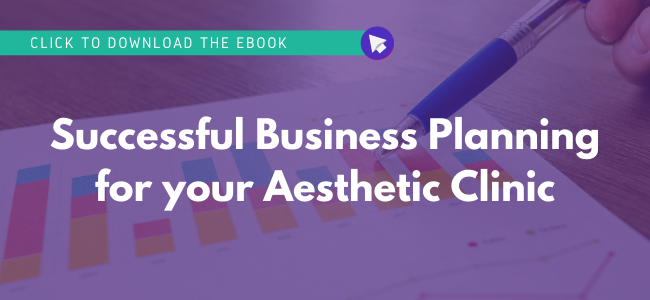 "Click to Download the Ebook, ""Successful Business Planning for your Aesthetic Clinic"""