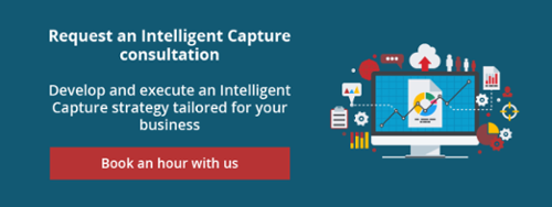 Request an Intelligent Capture consultation. Develop and execute an Intelligent Capture strategy tailored for your business. <Book an hour with us>