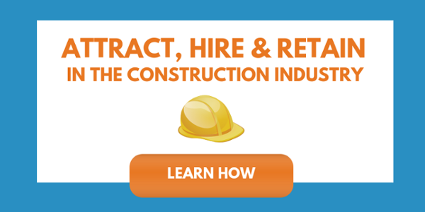 Attract, Hire and Retain in Construction