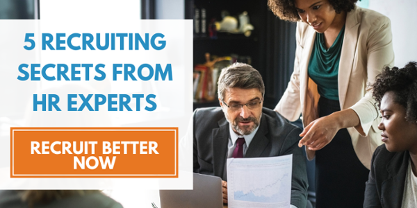 5 Recruiting Secrets from HR Experts