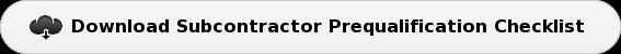 Download Subcontractor PrequalificationChecklist
