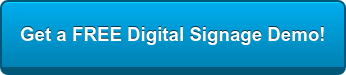 Get a FREE Digital Signage Demo!