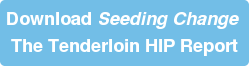 Download Seeding Change  The Tenderloin HIP Report