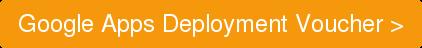 Google Apps Deployment Voucher >