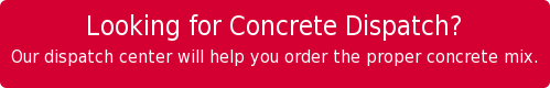 Need to Place a Concrete Order?  Our dispatch center will help you order the proper concrete mix.