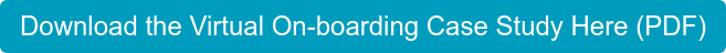 Download the Virtual On-boarding Case Study Here (PDF)