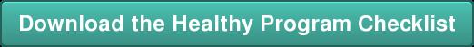 Download the Healthy Program Checklist