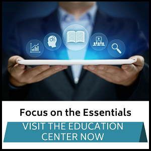 Education center: Focus on the Essentials