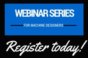 2016 Machine Designers Webinar Series