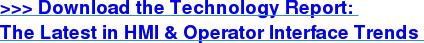 Download the Technology Report: Latest HMI & Operator Interface Trends