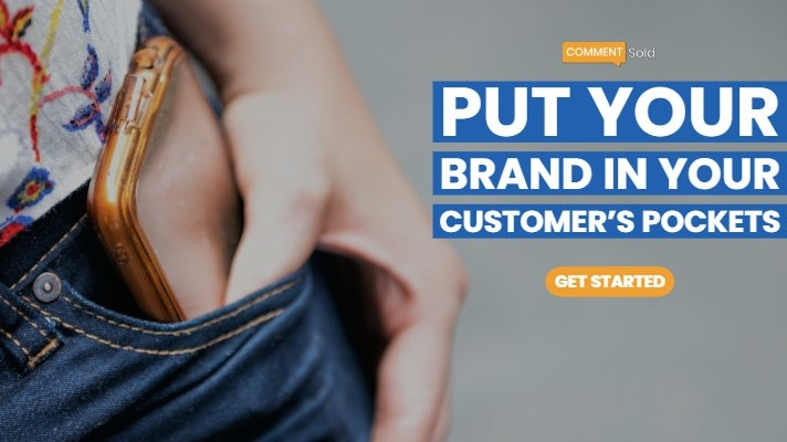 Put your brand in your customer's pockets