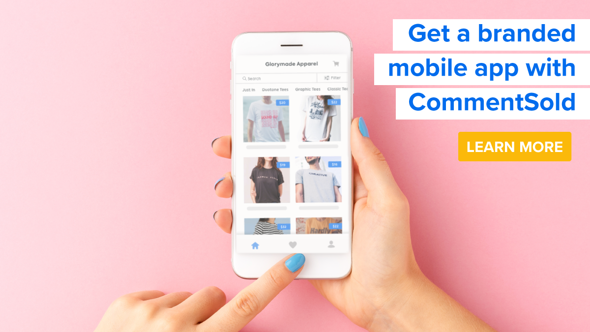 Get a branded mobile app with CommentSold.
