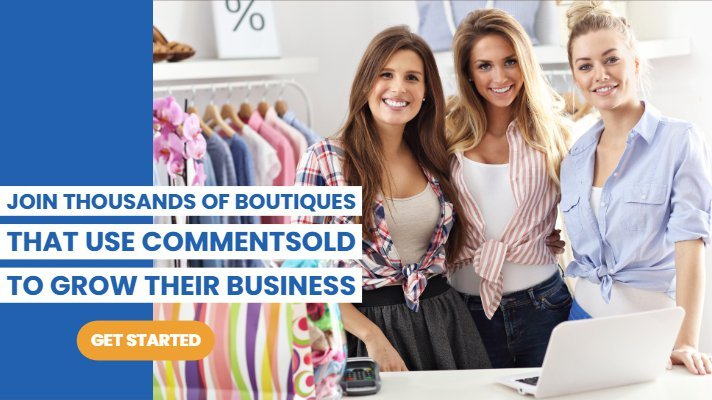Join thousands of boutiques  that use CommentSold  to grow their business