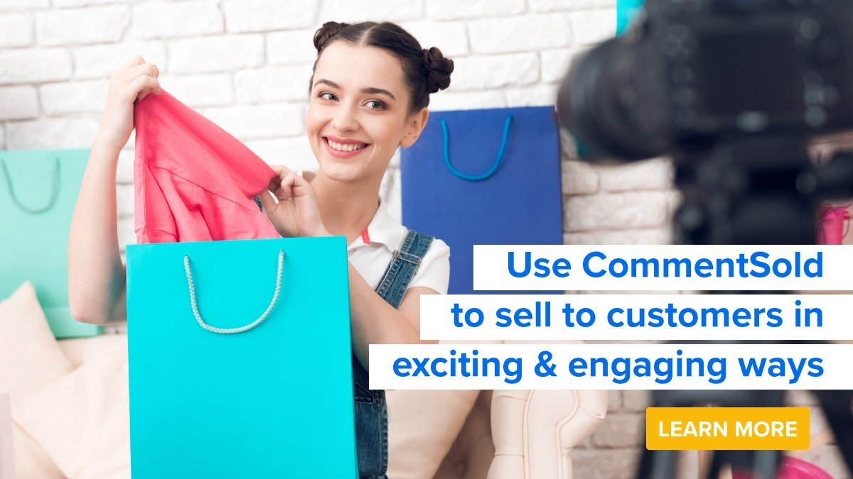 Use CommentSold to sell to customers in exciting & engaging ways.