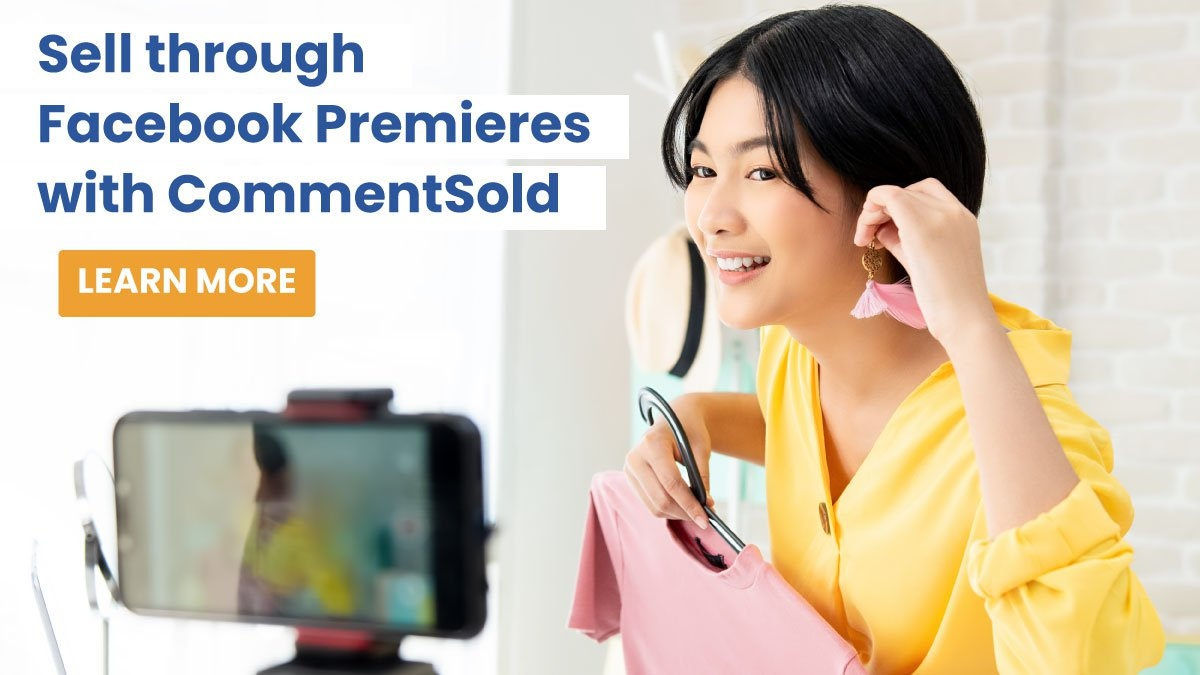 Sell through Facebook Premieres with CommentSold